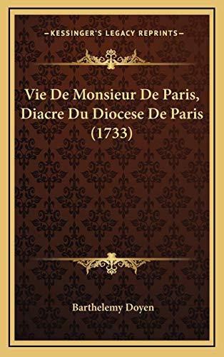 9781166361334: Vie de Monsieur de Paris, Diacre Du Diocese de Paris (1733)