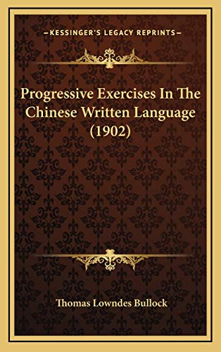 9781166361853: Progressive Exercises In The Chinese Written Language (1902)