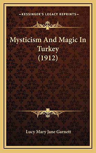 9781166362201: Mysticism And Magic In Turkey (1912)