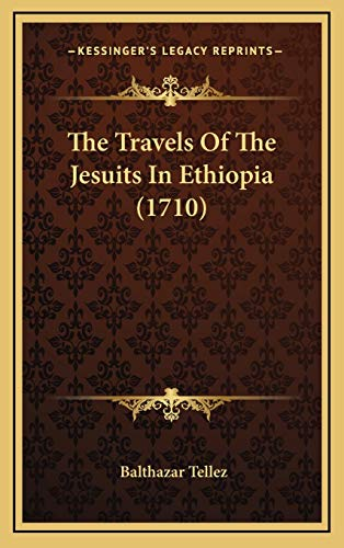 9781166364663: The Travels Of The Jesuits In Ethiopia (1710)