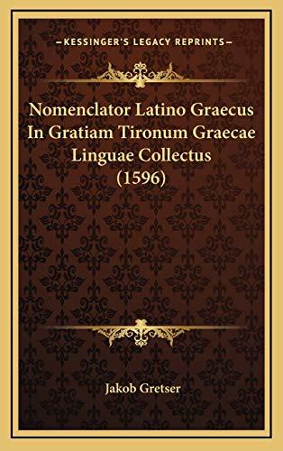 9781166366735: Nomenclator Latino Graecus In Gratiam Tironum Graecae Linguae Collectus (1596) (Latin Edition)
