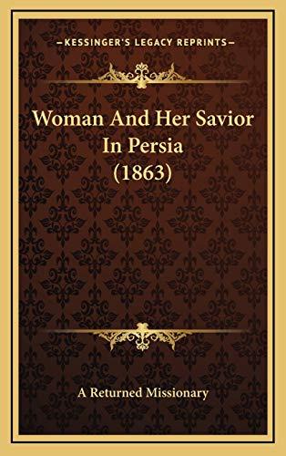 9781166368067: Woman And Her Savior In Persia (1863)