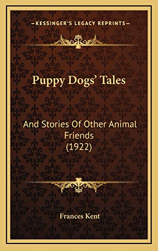 9781166368463: Puppy Dogs' Tales: And Stories Of Other Animal Friends (1922)