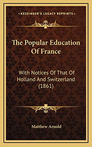 9781166371364: The Popular Education Of France: With Notices Of That Of Holland And Switzerland (1861)