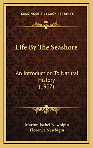 9781166372279: Life By The Seashore: An Introduction To Natural History (1907)