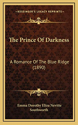 9781166372491: The Prince Of Darkness: A Romance Of The Blue Ridge (1890)