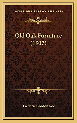 9781166372682: Old Oak Furniture (1907)