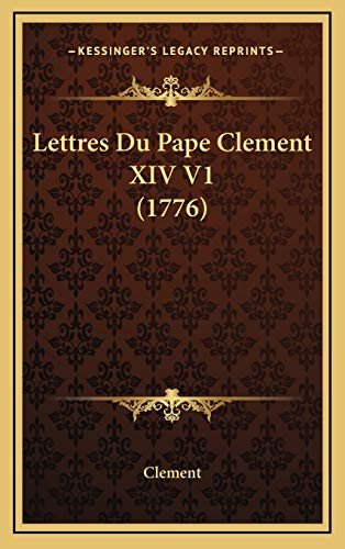 9781166373207: Lettres Du Pape Clement XIV V1 (1776) (French Edition)