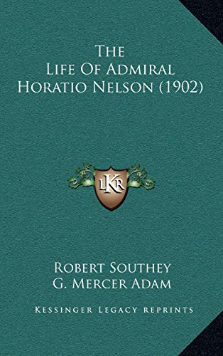 9781166375317: The Life Of Admiral Horatio Nelson (1902)