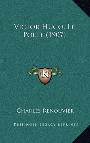 9781166375911: Victor Hugo, Le Poete (1907)
