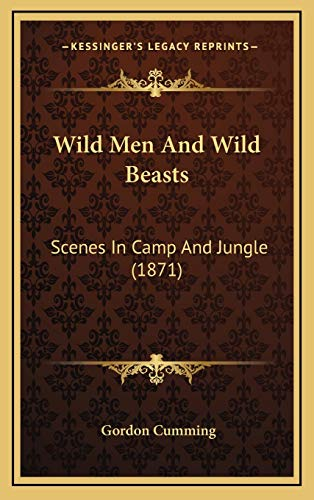9781166377816: Wild Men And Wild Beasts: Scenes In Camp And Jungle (1871)