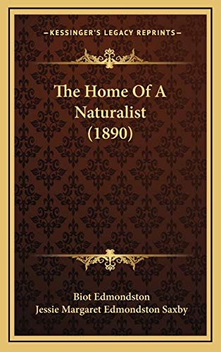 9781166378653: The Home Of A Naturalist (1890)