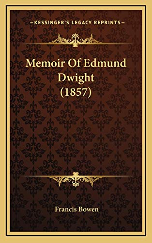 9781166380076: Memoir of Edmund Dwight (1857)
