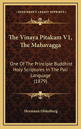 9781166381585: The Vinaya Pitakam V1, The Mahavagga: One Of The Principle Buddhist Holy Scriptures In The Pali Language (1879)