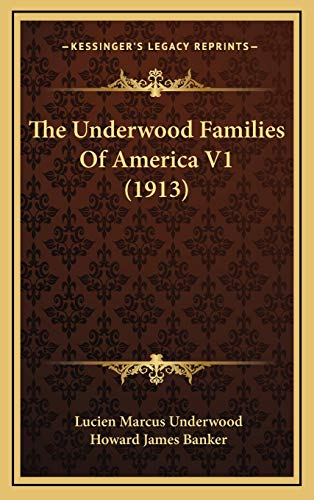 9781166382971: The Underwood Families Of America V1 (1913)