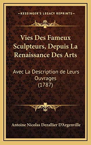 9781166383022: Vies Des Fameux Sculpteurs, Depuis La Renaissance Des Arts: Avec La Description de Leurs Ouvrages (1787)