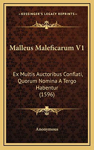 9781166386085: Malleus Maleficarum V1: Ex Multis Auctoribus Conflati, Quorum Nomina a Tergo Habentur (1596)