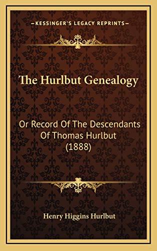 9781166388126: The Hurlbut Genealogy: Or Record Of The Descendants Of Thomas Hurlbut (1888)