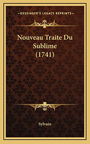 9781166388522: Nouveau Traite Du Sublime (1741) (French Edition)