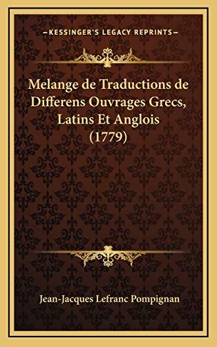 9781166389116: Melange de Traductions de Differens Ouvrages Grecs, Latins Et Anglois (1779)