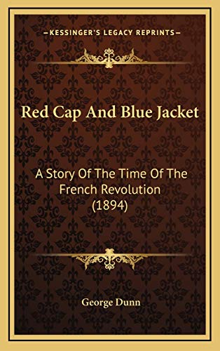 9781166389482: Red Cap And Blue Jacket: A Story Of The Time Of The French Revolution (1894)