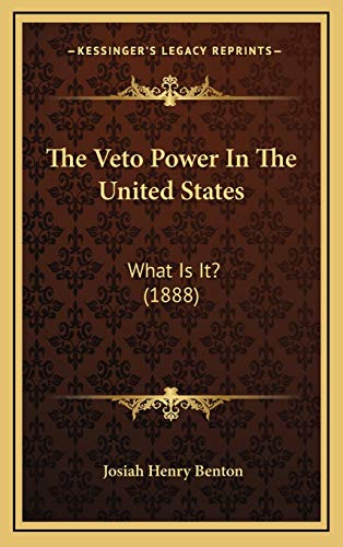 9781166392185: The Veto Power In The United States: What Is It? (1888)
