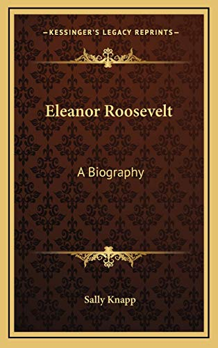 9781166392321: Eleanor Roosevelt: A Biography