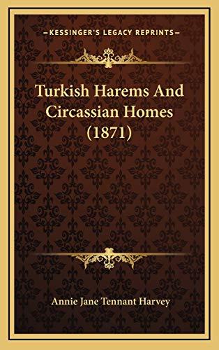 9781166392727: Turkish Harems And Circassian Homes (1871)