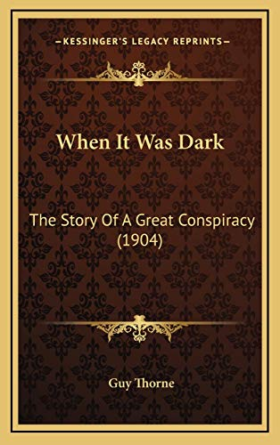 9781166392901: When It Was Dark: The Story Of A Great Conspiracy (1904)