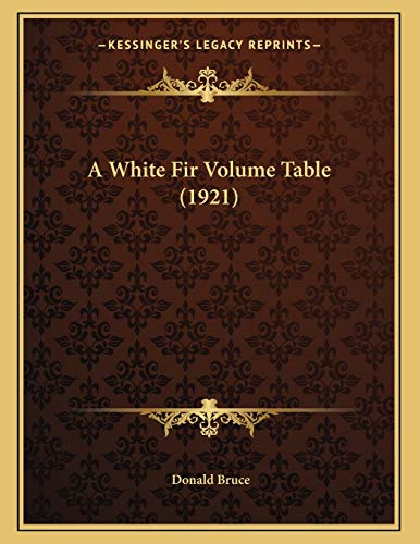 9781166394158: A White Fir Volume Table (1921)