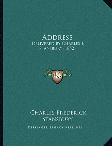 9781166395865: Address: Delivered By Charles F. Stansbury (1852)