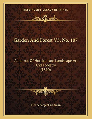 9781166401504: Garden And Forest V3, No. 107: A Journal Of Horticulture Landscape Art And Forestry (1890)