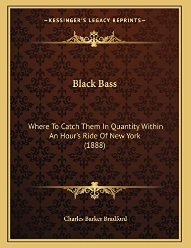 9781166403416: Black Bass: Where To Catch Them In Quantity Within An Hour's Ride Of New York (1888)