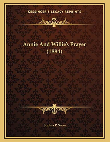 9781166406806: Annie And Willie's Prayer (1884)