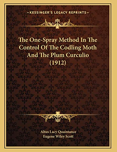 9781166408787: The One-Spray Method In The Control Of The Codling Moth And The Plum Curculio (1912)