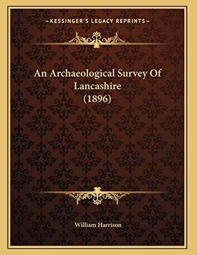 An Archaeological Survey Of Lancashire (1896) (1166409287) by William Harrison