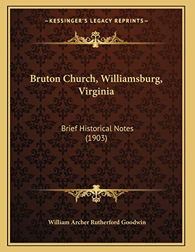 9781166410391: Bruton Church, Williamsburg, Virginia: Brief Historical Notes (1903)