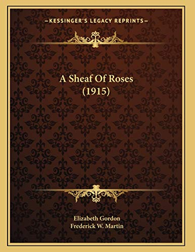 9781166412074: A Sheaf Of Roses (1915)
