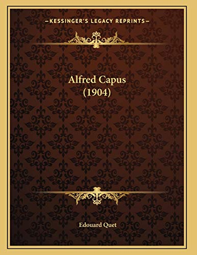 9781166413873: Alfred Capus (1904) (French Edition)