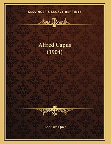 9781166413873: Alfred Capus (1904)