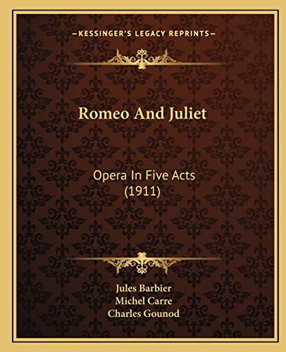9781166416553: Romeo And Juliet: Opera In Five Acts (1911)