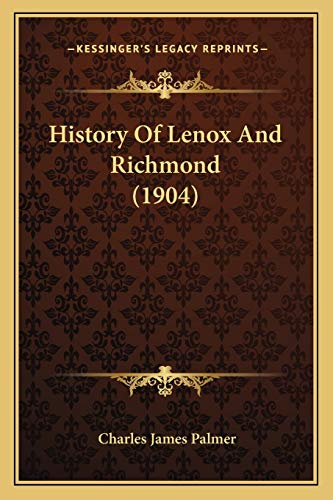 9781166421618: History Of Lenox And Richmond (1904)