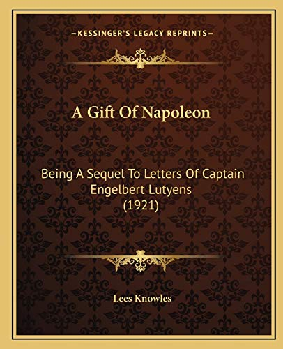 A Gift Of Napoleon: Being A Sequel
