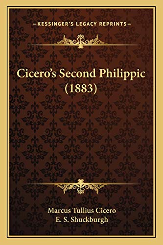CiceroÃf¢ââs‰âz¢s Second Philippic (1883) (116642989X) by Cicero, Marcus Tullius; Shuckburgh, E. S.