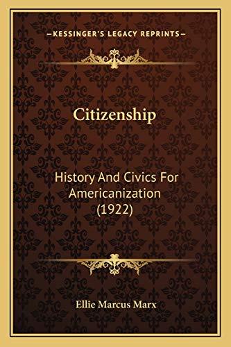 9781166430979: Citizenship: History And Civics For Americanization (1922)