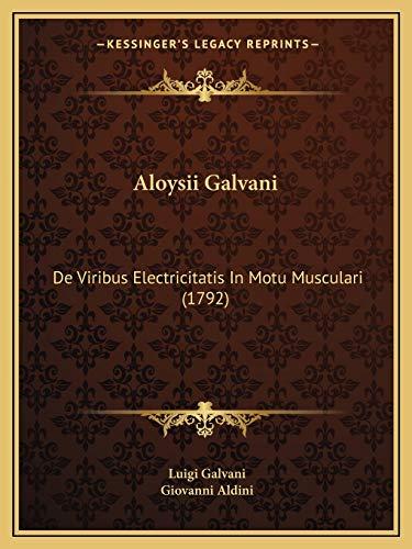 9781166433277: Aloysii Galvani: De Viribus Electricitatis In Motu Musculari (1792) (Latin Edition)