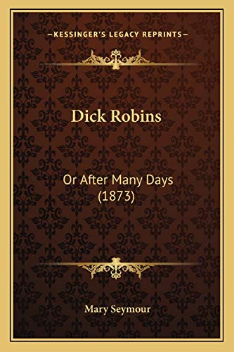 9781166434106: Dick Robins: Or After Many Days (1873)