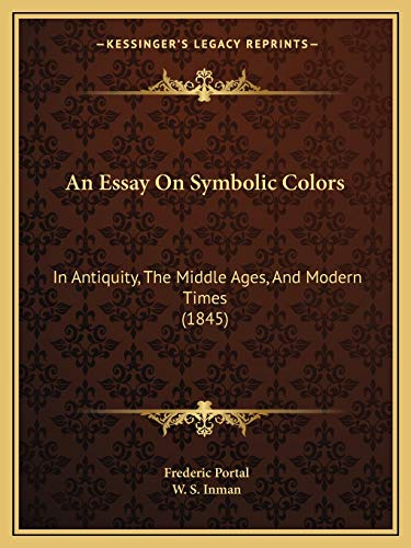 9781166434380: An Essay On Symbolic Colors: In Antiquity, The Middle Ages, And Modern Times (1845)