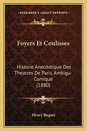 9781166435554: Foyers Et Coulisses: Histoire Anecdotique Des Theatres de Paris, Ambigu-Comique (1880)