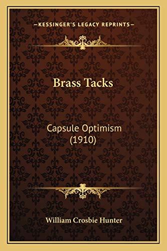9781166435622: Brass Tacks: Capsule Optimism (1910)